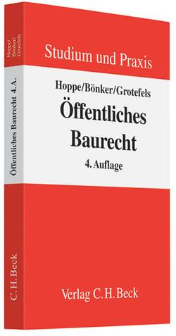 Öffentliches Baurecht von Bönker,  Christian, Grotefels,  Susan, Hoppe,  Werner, Just,  Jan-Dirk, Schieferdecker,  Bernd