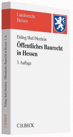 Öffentliches Baurecht in Hessen von Eiding,  Lutz, Heck,  Matthias, Herrlein,  Jürgen, Karnes,  Robert, Ruf,  Lothar