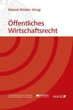 Öffentliches Wirtschaftsrecht von Winkler,  Roland