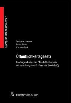 Öffentlichkeitsgesetz von Brunner,  Stephan C, Mader,  Luzius