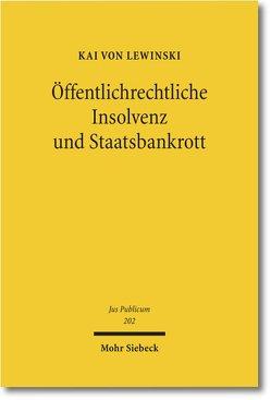 Öffentlichrechtliche Insolvenz und Staatsbankrott von Lewinski,  Kai von