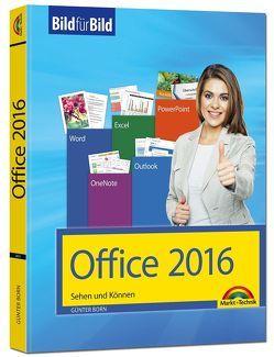 Office 2016 Bild für Bild: Sehen und Können. Für Word, Excel, Outlook, PowerPoint – Eine leicht verständliche Anleitung in Bildern. Komplett in Farbe. von Born,  Günter