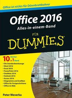 Office 2016 für Dummies Alles-in-einem-Band von Weverka,  Peter