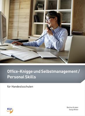 Office-Knigge und Selbstmanagement / Personal Skills von Graber,  Bettina, Ritter,  Sonja