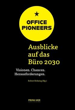 OFFICE PIONEERS: Ausblicke auf das Büro 2030 von Nehring,  Robert