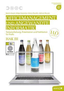 Officemanagement & Ang. Informatik HAK III mit SbX-CD von Bauer,  Martin, Geyrecker,  Helga, Planckh,  Maria, Wurzer,  Helmut