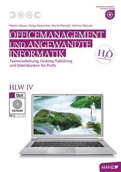 Officemanagement und Angewandte Informatik HLW IV von Bauer,  Martin, Geyrecker,  Helga, Planckh,  Maria, Wurzer,  Helmut