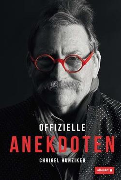 Offizielle Anekdoten von Hunziker,  Chrigel