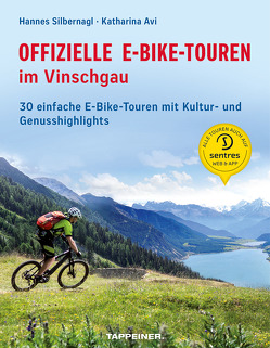 Offizielle E-Bike-Touren im Vinschgau von Avi,  Katharina, Silbernagl,  Hannes