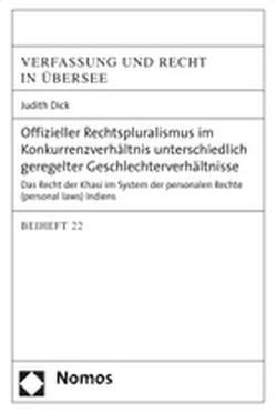 Offizieller Rechtspluralismus im Konkurrenzverhältnis unterschiedlich geregelter Geschlechterverhältnisse von Dick,  Judith
