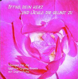 Öffne dein Herz und lächle dir selbst zu – Teil 1 von Eicher,  Andy, Picha,  Ingrid, Tejral,  Wolfgang