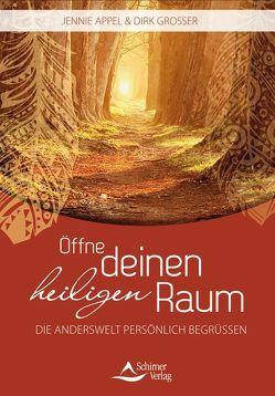 Öffne deinen Heiligen Raum von Appel,  Jennie, Grosser,  Dirk