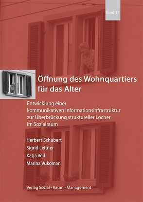 Öffnung des Wohnquartiers für das Alter von Leitner,  Sigrid, Schubert,  Herbert, Veil,  Katja, Vukoman,  Marina