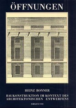 Öffnungen Baukonstruktion im Kontext des architektonischen Entwerfens von Ronner,  H.