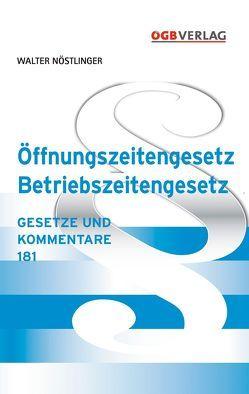 Öffnungszeitengesetz – Betriebszeitengesetz von Nöstlinger,  Walter