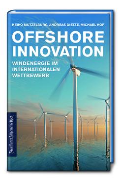 Offshore Innovation von Dietze,  Andreas, Hof,  Michael, Mützelburg,  Heiko