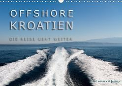 OFFSHORE KROATIEN (Wandkalender 2019 DIN A3 quer) von VISUAL ART FACTORY,  THE
