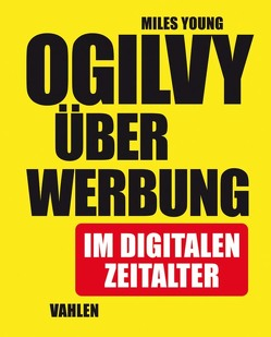 Ogilvy über Werbung im digitalen Zeitalter von Young,  Miles