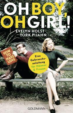 Oh Boy, oh Girl! von Holst,  Evelyn, Pijahn,  York
