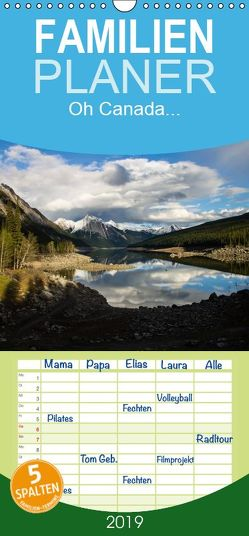 Oh Canada… – Familienplaner hoch (Wandkalender 2019 , 21 cm x 45 cm, hoch) von Grieshober,  Andy