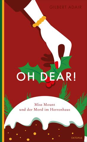 Oh dear! Miss Mount und der Mord im Herrenhaus von Adair,  Gilbert, Schimmang,  Jochen