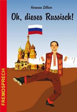 Oh, dieses Russisch! von Zöllner,  Hermann