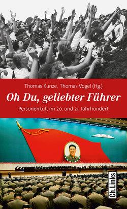 Oh Du, geliebter Führer von Kunze,  Thomas, Vogel,  Thomas