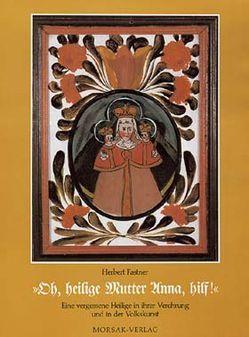 Oh, heilige Mutter Anna, hilf! von Fastner,  Herbert