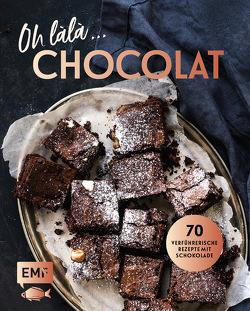 Oh làlà, Chocolat! – 70 verführerische Rezepte mit Schokolade von anonym