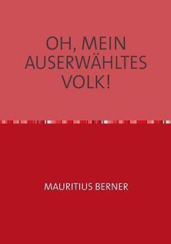 OH, MEIN AUSERWÄHLTES VOLK! von Berner,  Mauritius, Incze,  Francisc