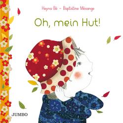 Oh, mein Hut! von Bé,  Heyna, Mésange,  Baptistine