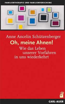 Oh, meine Ahnen! von Schützenberger,  Anne Ancelin