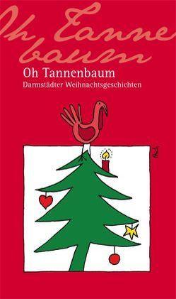 Oh Tannenbaum von Axt,  Renate, Nees,  Isolde, Nitsche,  Al F, Posch,  Claudius, Schleucher,  Kurt, Schmidt,  Stefanie