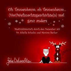 """""""Oh Tannenbaum, oh Tannenbaum… (Vor)Weihnachtsgeschichten mal ganz anders"""" – der erste medizinhistorische Dezemberkalender von Becker,  Myriam, Scholtz,  Sibylle"""