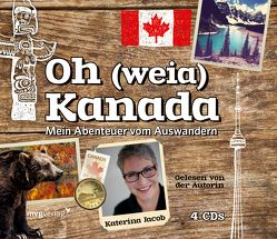 Oh (weia) Kanada von Jacob,  Katerina