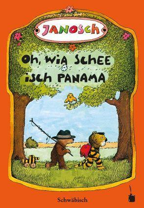Oh, wia schee isch Panama von Brotzer,  Hugo, Janosch