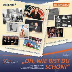 """""""Oh, wie bist du schön!"""" von Bärmann,  Christian, Schwarz,  Martin Maria, Simon,  Steffen"""