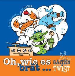 Oh, wie es brät… von Ostgathe,  Doro, Saitentwist, Schigulski,  Christian