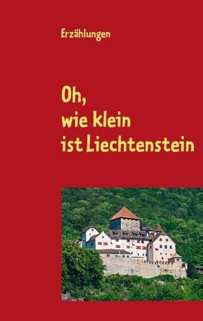 Oh, wie klein ist Liechtenstein von Öhri,  Armin