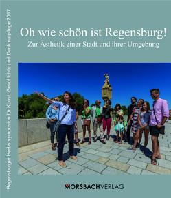 Oh wie schön ist Regensburg! von Baumann,  Maria, Borgmeyer,  Anke, Chrobak,  Werner, Höschl,  Paul, Hubel,  Achim, Lübbers ,  Bernhard, Micus,  Rosa, Morsbach,  Peter, Reidel,  Hermann, Sedlmeier,  Josef, Spangenberg,  Marcus