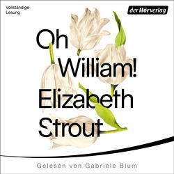 Oh, William! von Blum,  Gabriele, Roth,  Sabine, Strout,  Elizabeth