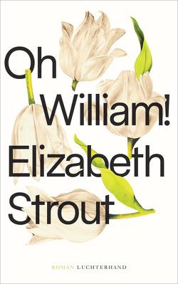 Oh, William! von Roth,  Sabine, Strout,  Elizabeth