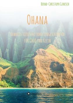 Ohana – Hawaiis tierische Familiengeschichten für Groß und Klein von Gunesch,  Bernd-Christoph