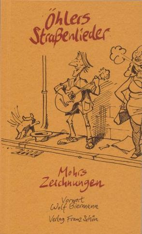 Öhlers Straßenlieder – Mohrs Zeichnungen von Biermann,  Wolf, Oehler,  Andreas