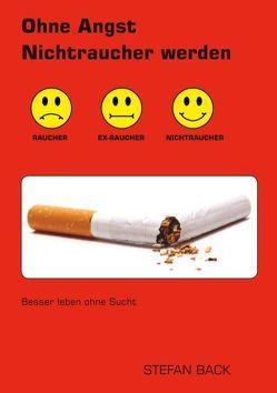 Ohne Angst Nichtraucher werden von Back,  Stefan