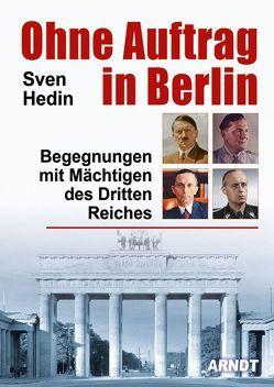 Ohne Auftrag in Berlin von Hedin,  Sven