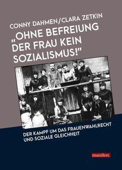 """""""Ohne Befreiung der Frau kein Sozialismus!"""" von Clara,  Zetkin, Dahmen,  Conny"""