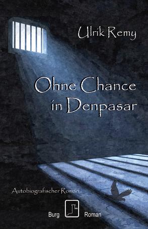 Ohne Chance in Denpasar von Remy,  Ulrik