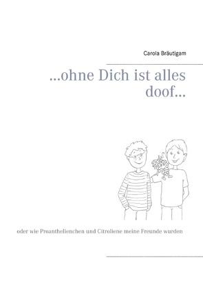 …ohne Dich ist alles doof… von Bräutigam,  Carola
