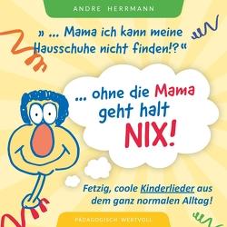 Ohne die Mama geht halt nix! von Herrmann,  André
